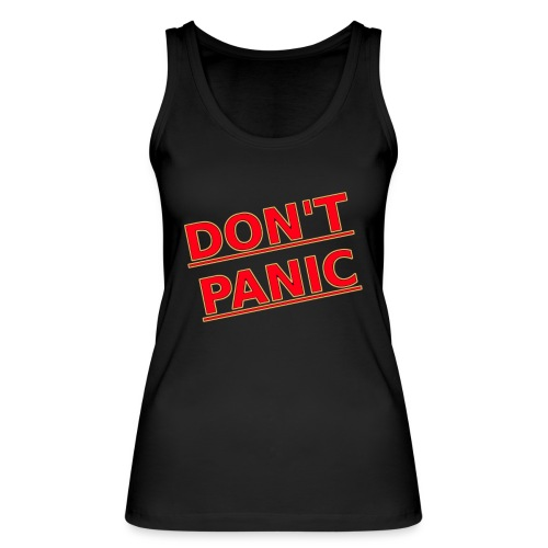 DON T PANIC 2 - Women's Organic Tank Top by Stanley & Stella