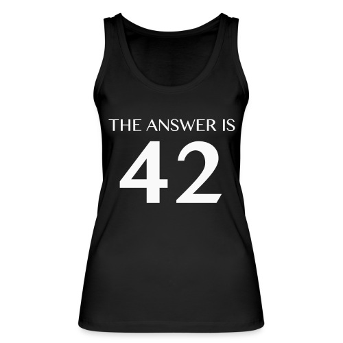 The Answer is 42 White - Women's Organic Tank Top by Stanley & Stella