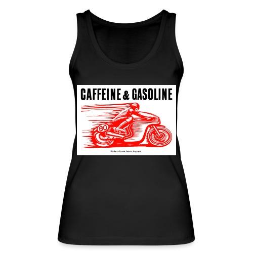 Caffeine & Gasoline black text - Women's Organic Tank Top by Stanley & Stella