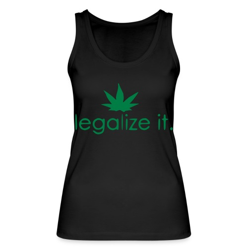 LEGALIZE IT! - Women's Organic Tank Top by Stanley & Stella