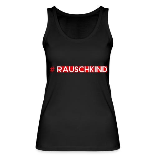 Rauschkind - Frauen Bio Tank Top von Stanley & Stella