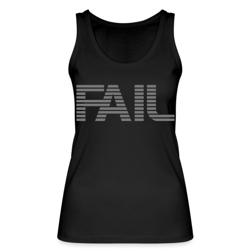 FAIL - Frauen Bio Tank Top von Stanley & Stella