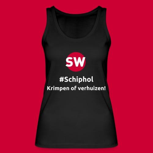 #Schiphol - krimpen of verhuizen! - Vrouwen bio tanktop van Stanley & Stella