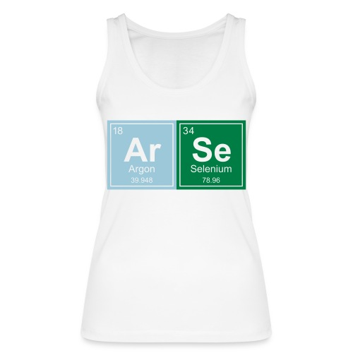 Geeky Arse Periodic Elements - Women's Organic Tank Top by Stanley & Stella