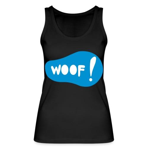 Woof! T-Shirt - Frauen Bio Tank Top von Stanley & Stella