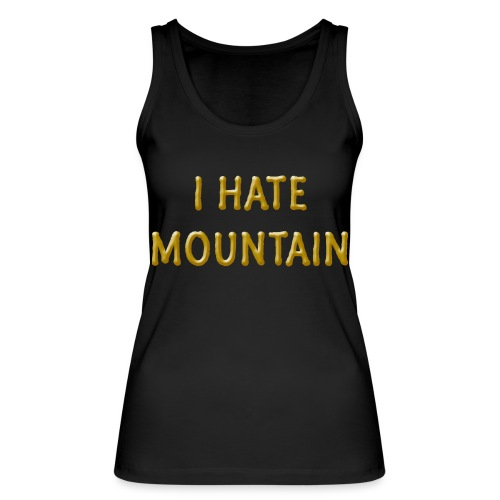 hate mountain - Frauen Bio Tank Top von Stanley & Stella