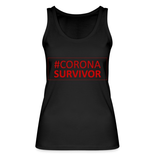 Corona Virus Survivor - Women's Organic Tank Top by Stanley & Stella