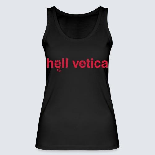hell vetica - Frauen Bio Tank Top von Stanley & Stella