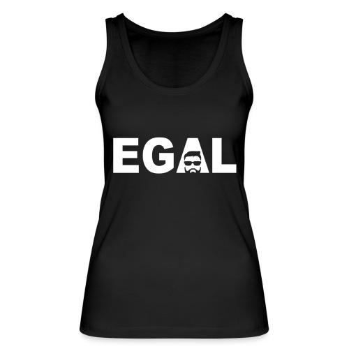 Egal - Frauen Bio Tank Top von Stanley & Stella