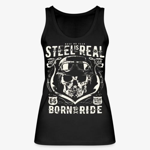 Avez-No Fear Is Real Steel Born to Ride is 68 - Débardeur bio Femme