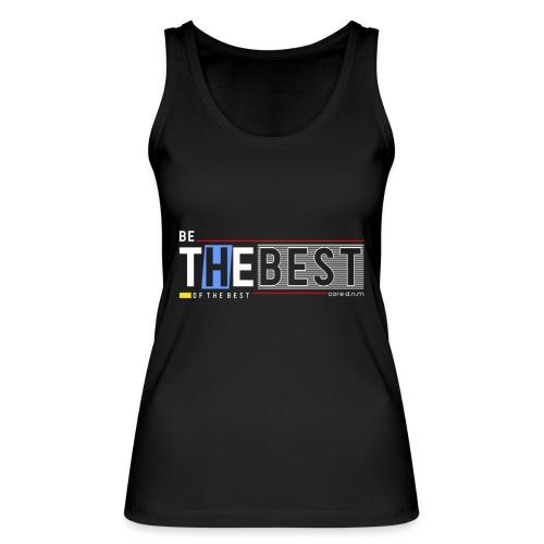 Be the best - Frauen Bio Tank Top von Stanley & Stella