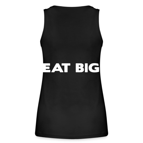 eatbig - Women's Organic Tank Top by Stanley & Stella