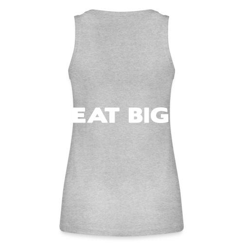 eatbig - Women's Organic Tank Top by Stanley & Stella