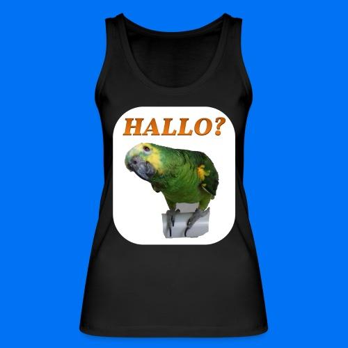 Hallo Papagei - Frauen Bio Tank Top von Stanley & Stella