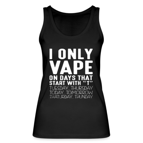 Only vape on.. - Women's Organic Tank Top by Stanley & Stella