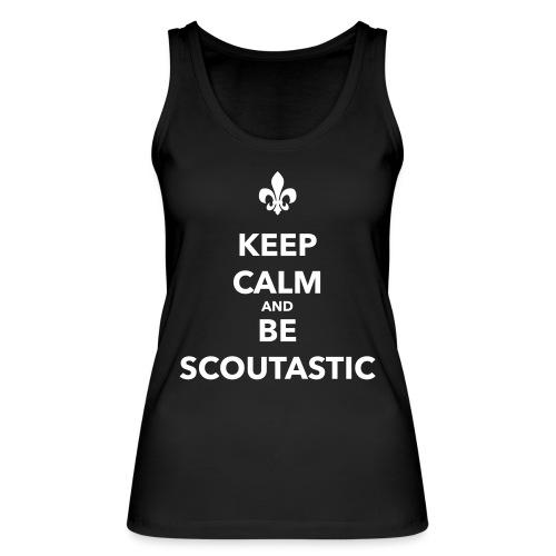 Keep calm and be scoutastic - Farbe frei wählbar - Frauen Bio Tank Top von Stanley & Stella