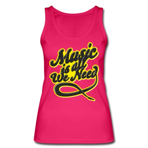 Music Is All We Need - Women's Organic Tank Top by Stanley & Stella