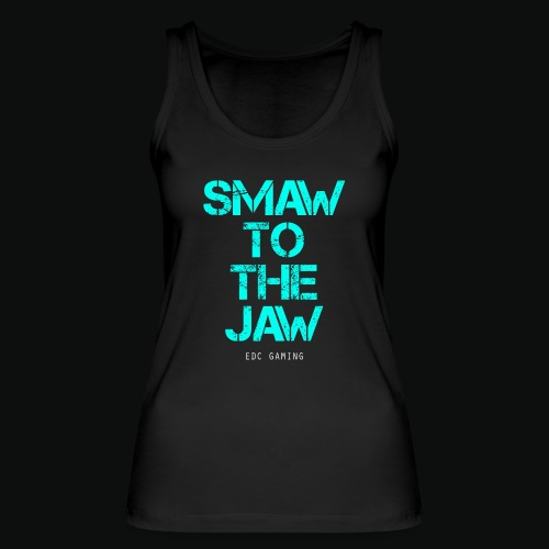 SMAW TO THE JAW - Women's Organic Tank Top by Stanley & Stella