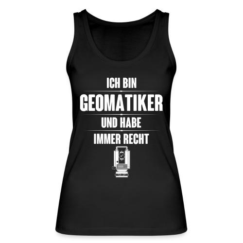 Geomatiker Recht Vermessungstechniker Theodoloit - Frauen Bio Tank Top von Stanley & Stella
