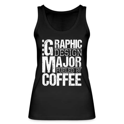 Graphic Design Major Fueled By Coffee - Frauen Bio Tank Top von Stanley & Stella