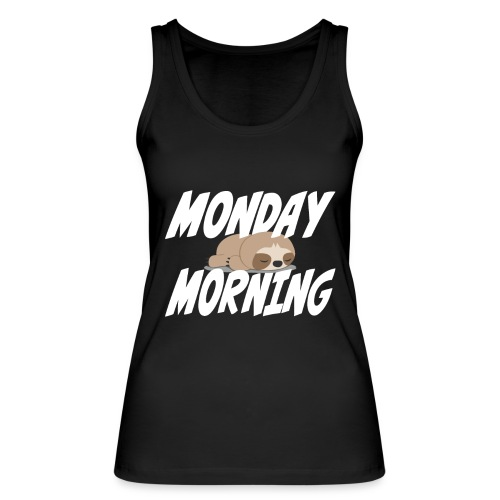 Montag Morgen Müdigkeit Wochenende ist vorbei - Frauen Bio Tank Top von Stanley & Stella