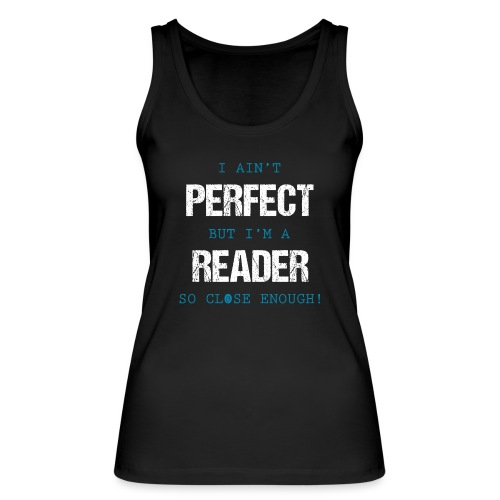 0053 readers are almost perfect! | Book | Read - Women's Organic Tank Top by Stanley & Stella