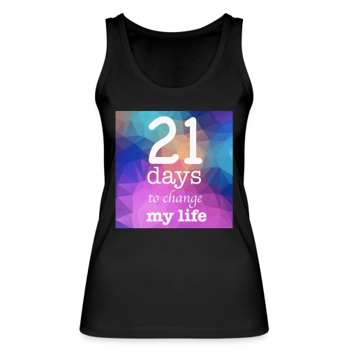 21 days to change my life - Top ecologico da donna di Stanley & Stella