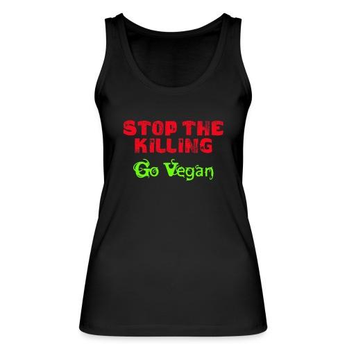 Stop The Killing - Go Vegan - Frauen Bio Tank Top von Stanley & Stella