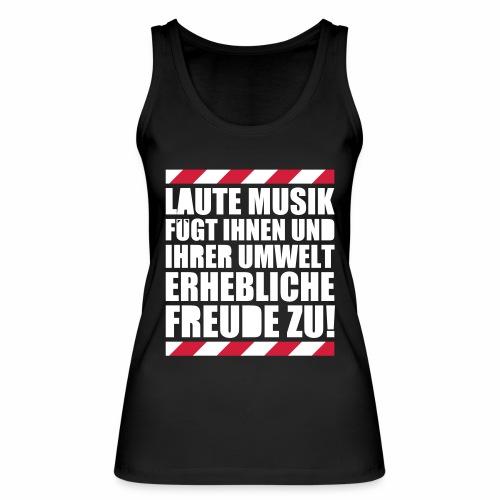 Laute Musik = Freude Party Spruch Festival feiern - Frauen Bio Tank Top von Stanley & Stella
