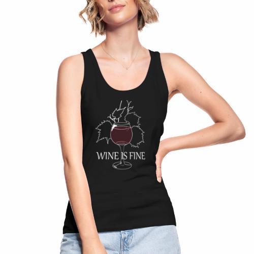 Wine is fine - Débardeur bio Femme