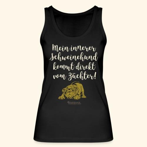 Innerer Schweinehund vom Züchter | Geek T-Shirts - Frauen Bio Tank Top von Stanley & Stella