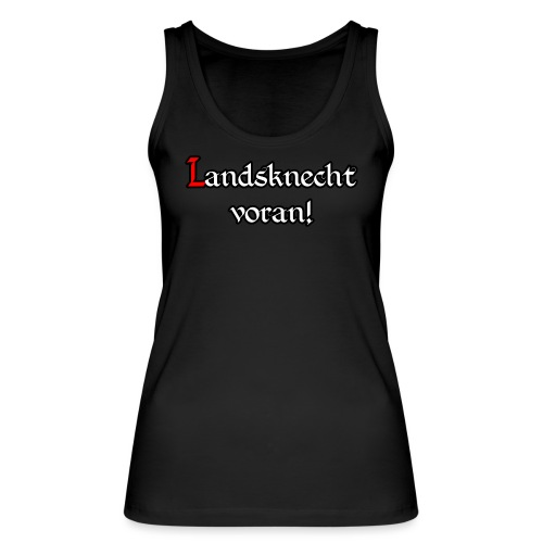Landsknecht voran! - Frauen Bio Tank Top von Stanley & Stella