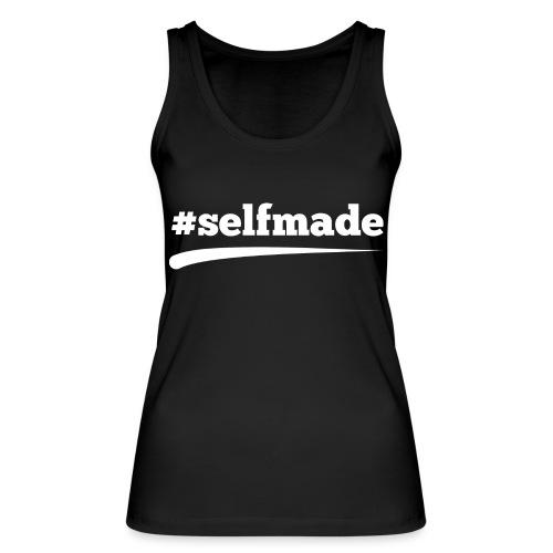 #SELFMADE - Frauen Bio Tank Top von Stanley & Stella