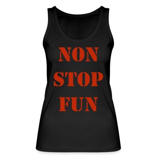 non stop fun - Frauen Bio Tank Top von Stanley & Stella
