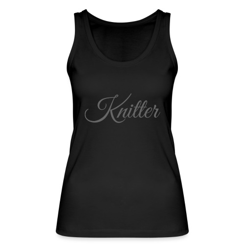Knitter, dark gray - Women's Organic Tank Top by Stanley & Stella