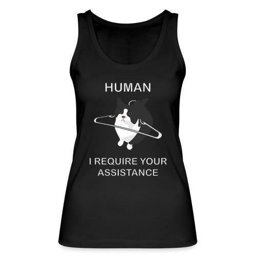 Human, I require your assitance! - Frauen Bio Tank Top von Stanley & Stella