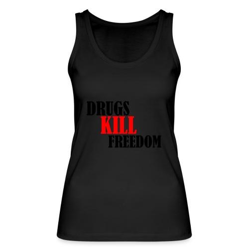 Drugs KILL FREEDOM! - Ekologiczny top damski Stanley & Stella