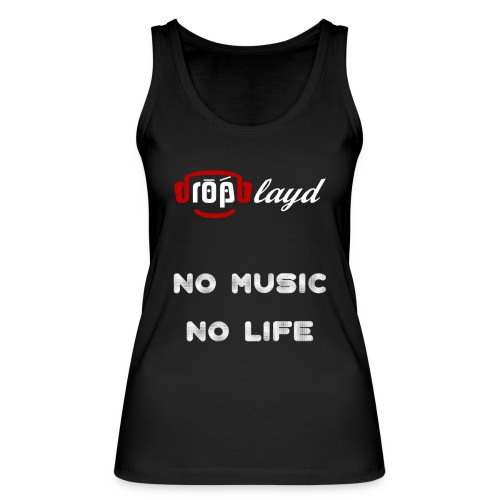 dropblayd Merch - No Music No Life - Frauen Bio Tank Top von Stanley & Stella