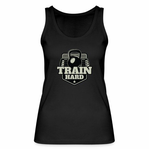 Train Hard - Frauen Bio Tank Top von Stanley & Stella
