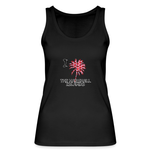 I Love The Marshall Islands - Women's Organic Tank Top by Stanley & Stella