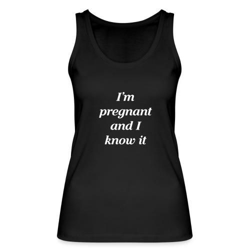 I'm pregnant and I know it - Frauen Bio Tank Top von Stanley & Stella