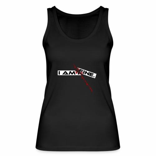 I AM FINE Design mit Schnitt, Depression, Cut - Frauen Bio Tank Top von Stanley & Stella