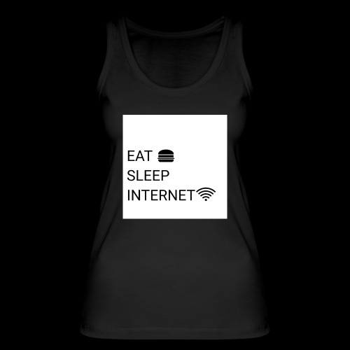EAT SLEEP INTERNET - Women's Organic Tank Top by Stanley & Stella