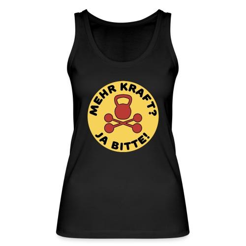 Mehr Kraft? Ja Bitte! Gewichtheber/Fitness Design - Frauen Bio Tank Top von Stanley & Stella