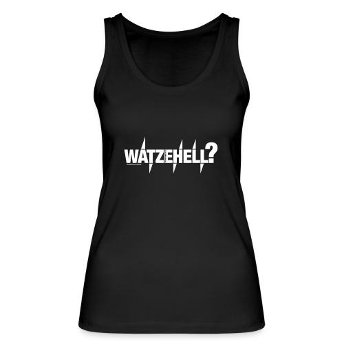Watzehell - Frauen Bio Tank Top von Stanley & Stella