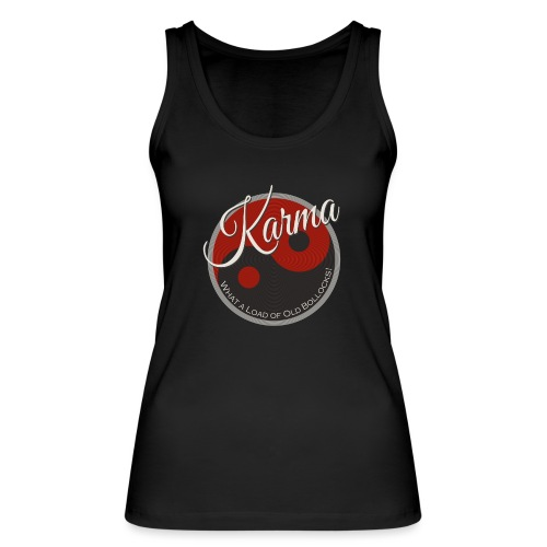 Karma B*llocks - Women's Organic Tank Top by Stanley & Stella