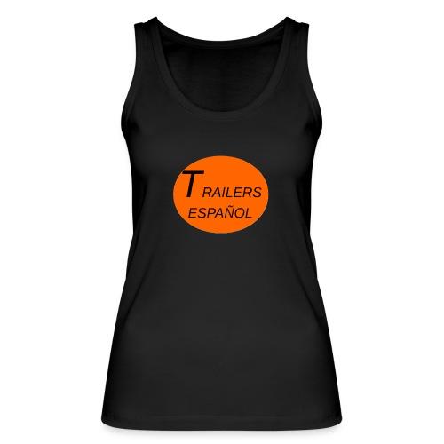 Trailers Español I - Camiseta de tirantes ecológica mujer de Stanley & Stella