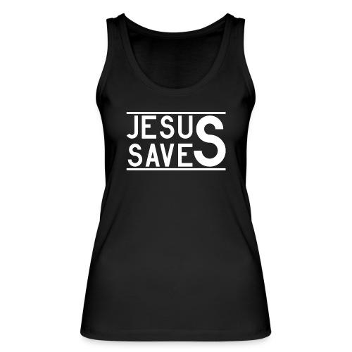 Jesus Saves - Frauen Bio Tank Top von Stanley & Stella