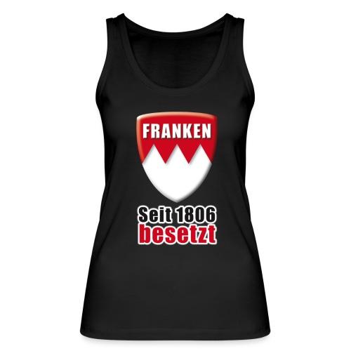 Franken - Seit 1806 besetzt! - Frauen Bio Tank Top von Stanley & Stella