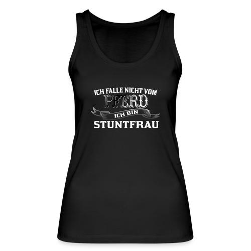 Ich falle nicht vom Pferd ich bin Stuntfrau Reiten - Frauen Bio Tank Top von Stanley & Stella